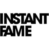 INSTANT FAME
