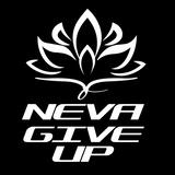 NEVA GIVE UP