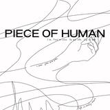 PIECE OF HUMAN