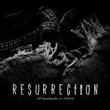 RESURRECTION -all handmade in JAPAN-