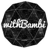 WITHBAMBI