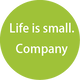 Life is small. Company