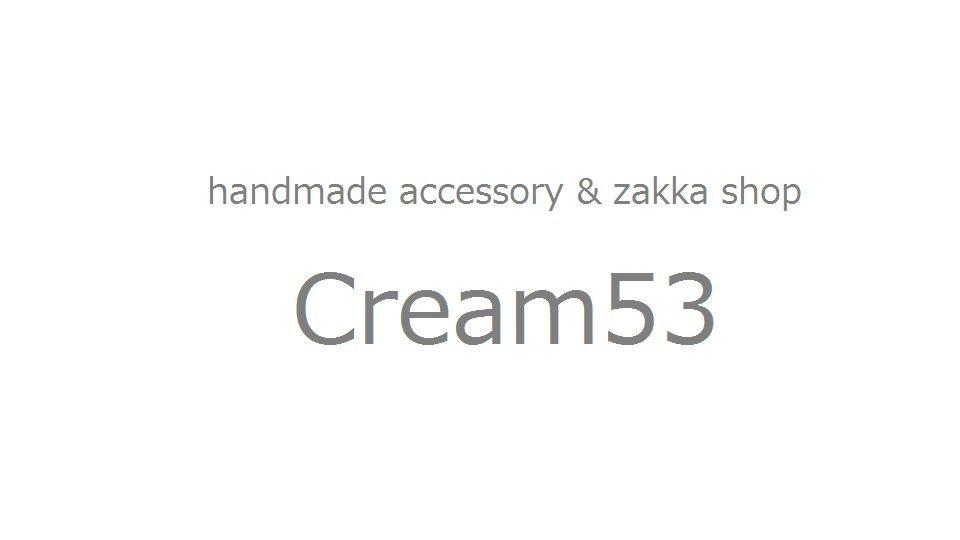 ハンドメイドアクセサリー 雑貨ショップ cream53