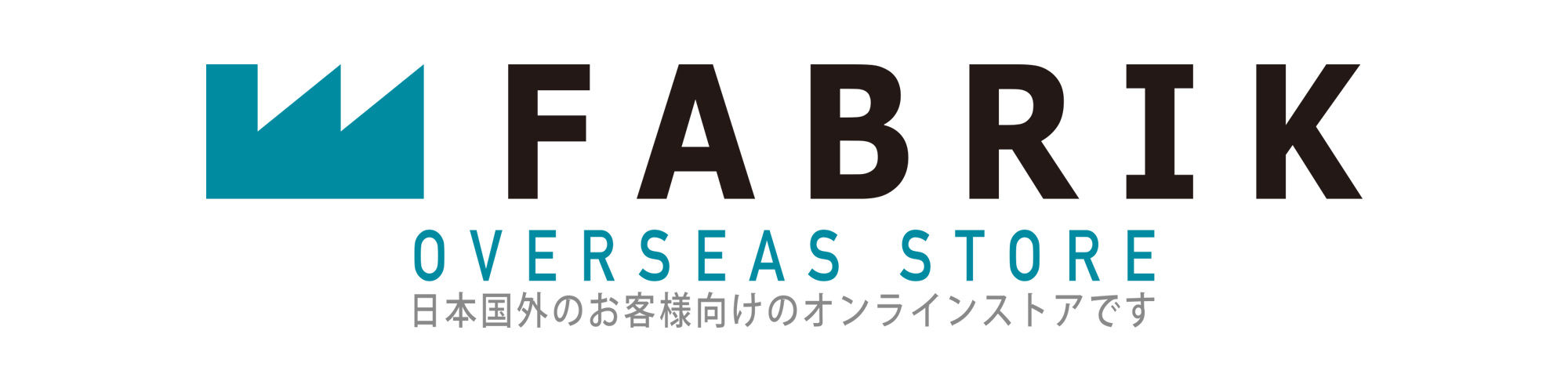 海外向け FABRIK ONLINE STORE