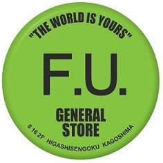 F.U. GENERAL STORE KAGOSHIMA RIPNDIP SELECT SHOP