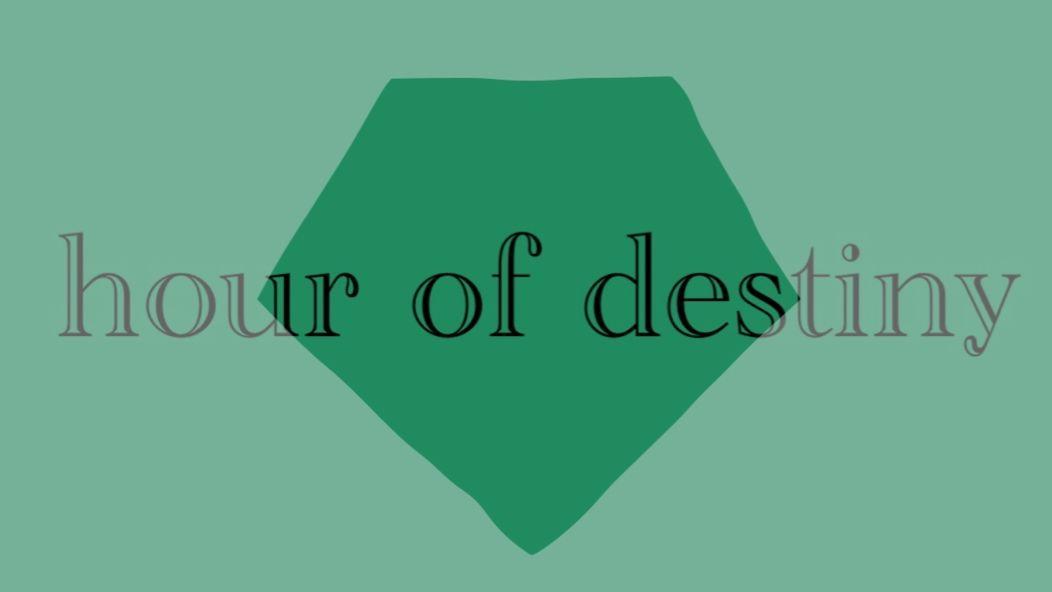 hour of destiny
