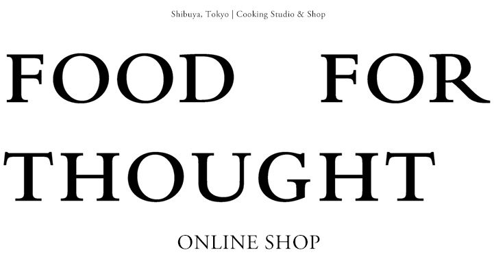 FOOD FOR THOUGHT | フードフォーソート | ONLINE SHOP