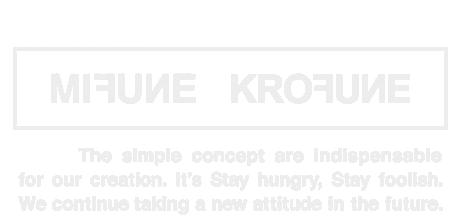 MIFUNE / KROFUNE [ミフネ/クロフネ]