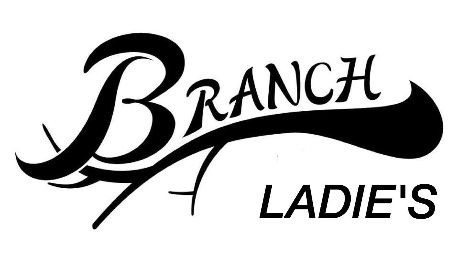 BRANCH LADIES