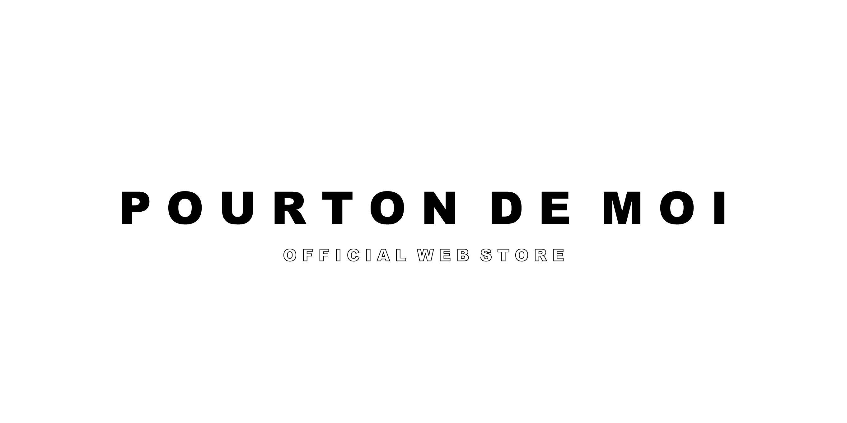 POURTON DE MOI    WEB  STORE