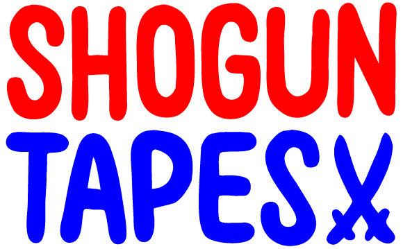 SHOGUN TAPES