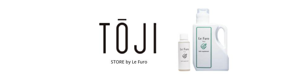 Toji STORE by Le Furo  ルフロ公式オンラインストア