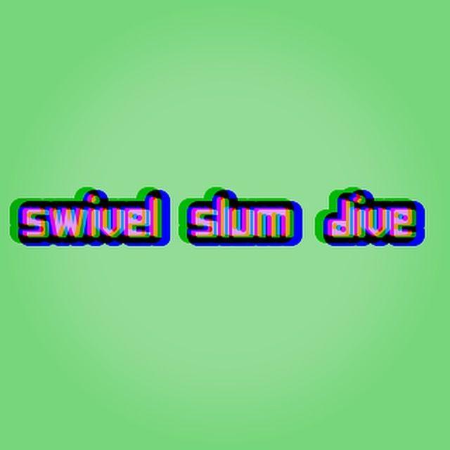 SWIVEL SLUM DIVE