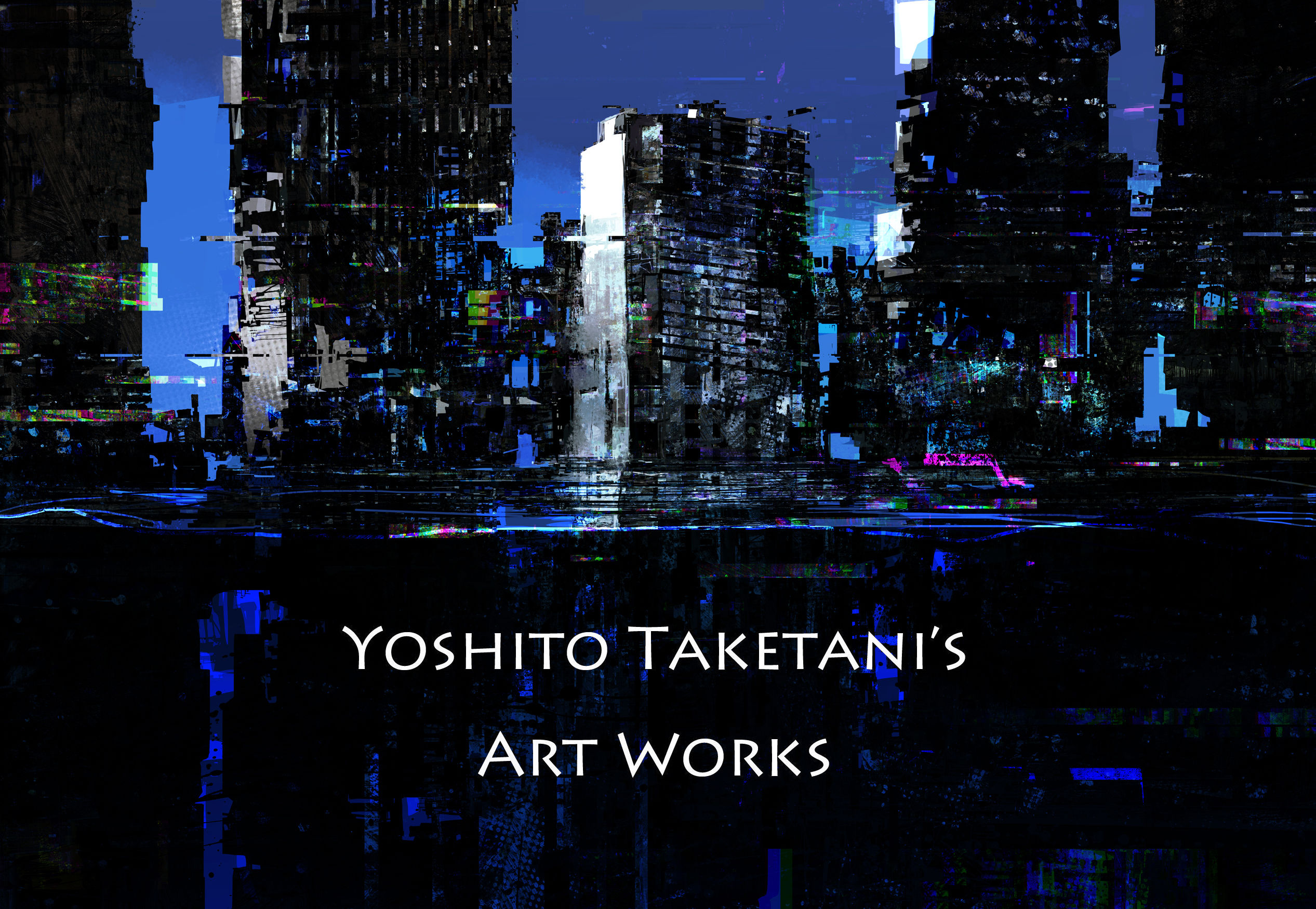 Yoshito Taketani  Art Works