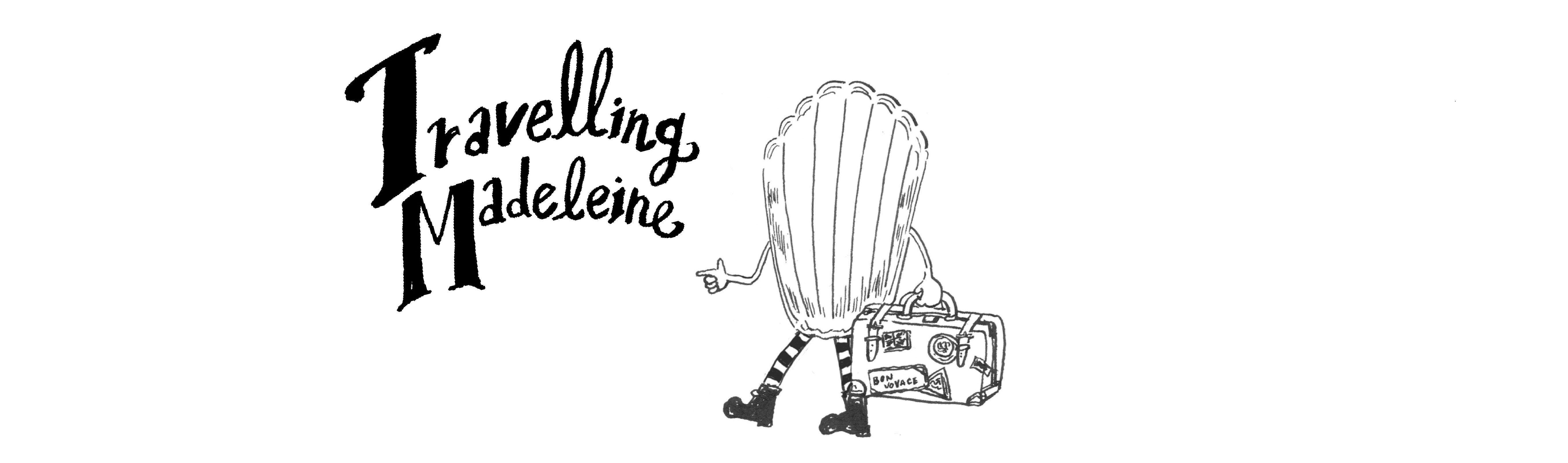 Travelling Madeleine